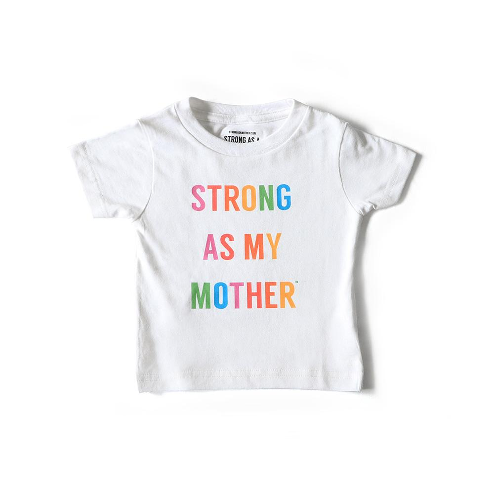 Strong as my Mother Rainbow T-shirt